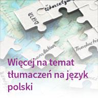 Więcej na temat tłumaczeń na język polski