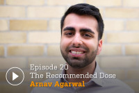 The Recommended Dose podcast: Dr Arnav Agarwal, young, recently graduated doctor working in a busy, metropolitan hospital