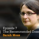 The Recommended Dose: Episode 7 with Sarah Moss