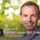 The Recommended Dose: Episode 8 with Jullian Elliott