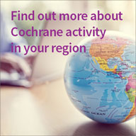 Find out more about Cochrane activity in your region