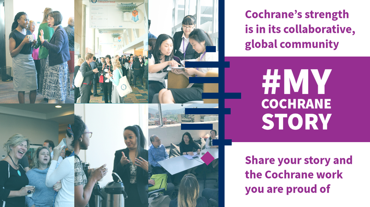 Share your Cochrane story